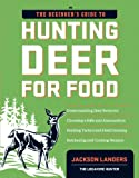 The Beginner's Guide to Hunting Deer for Food (Beginner's...
